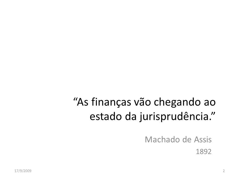 As finanças vão chegando ao estado da jurisprudência.