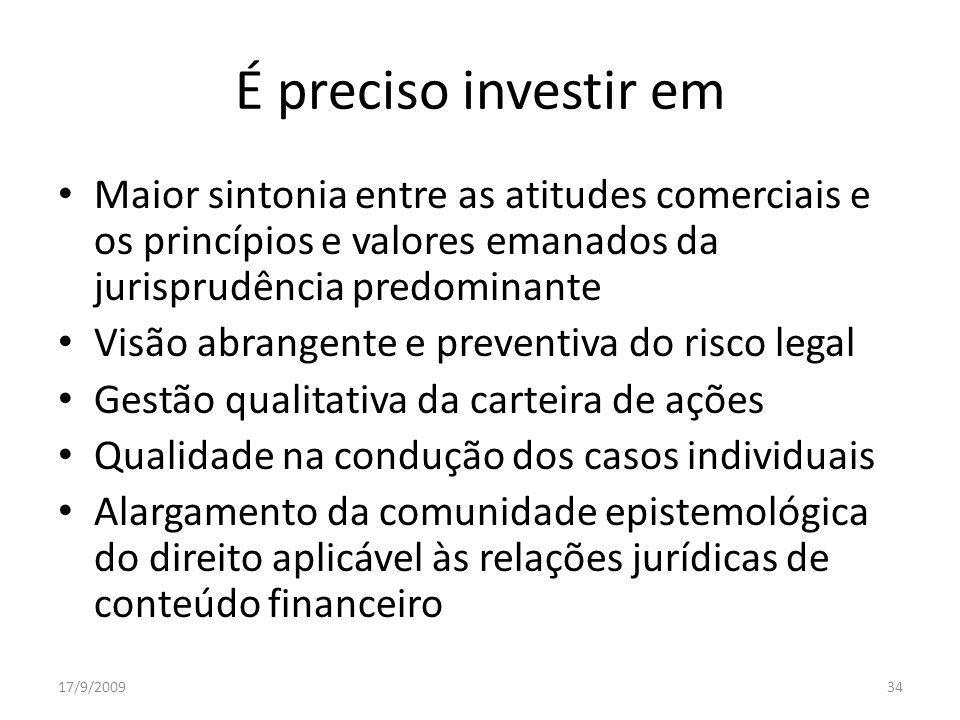 É preciso investir em Maior sintonia entre as atitudes comerciais e os princípios e valores emanados da jurisprudência predominante.