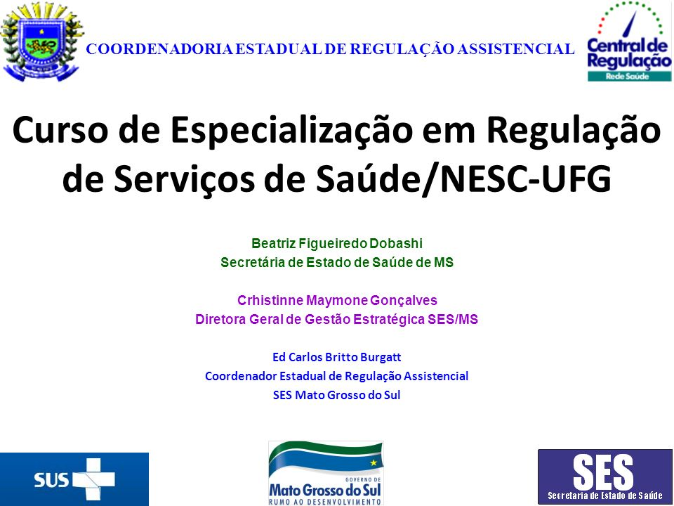 Curso de Especialização em Regulação de Serviços de Saúde/NESC-UFG