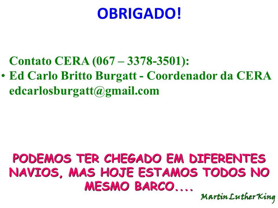 OBRIGADO! Contato CERA (067 – 3378-3501):