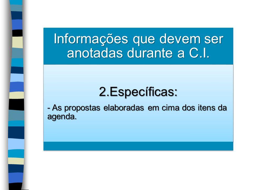 Informações que devem ser anotadas durante a C.I.