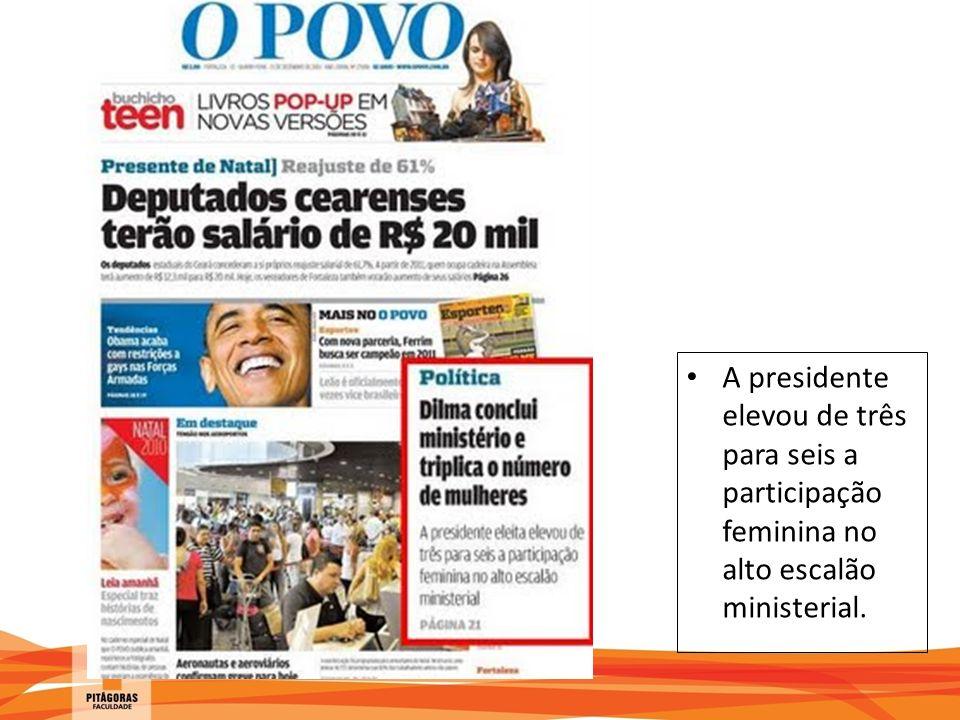 A presidente elevou de três para seis a participação feminina no alto escalão ministerial.