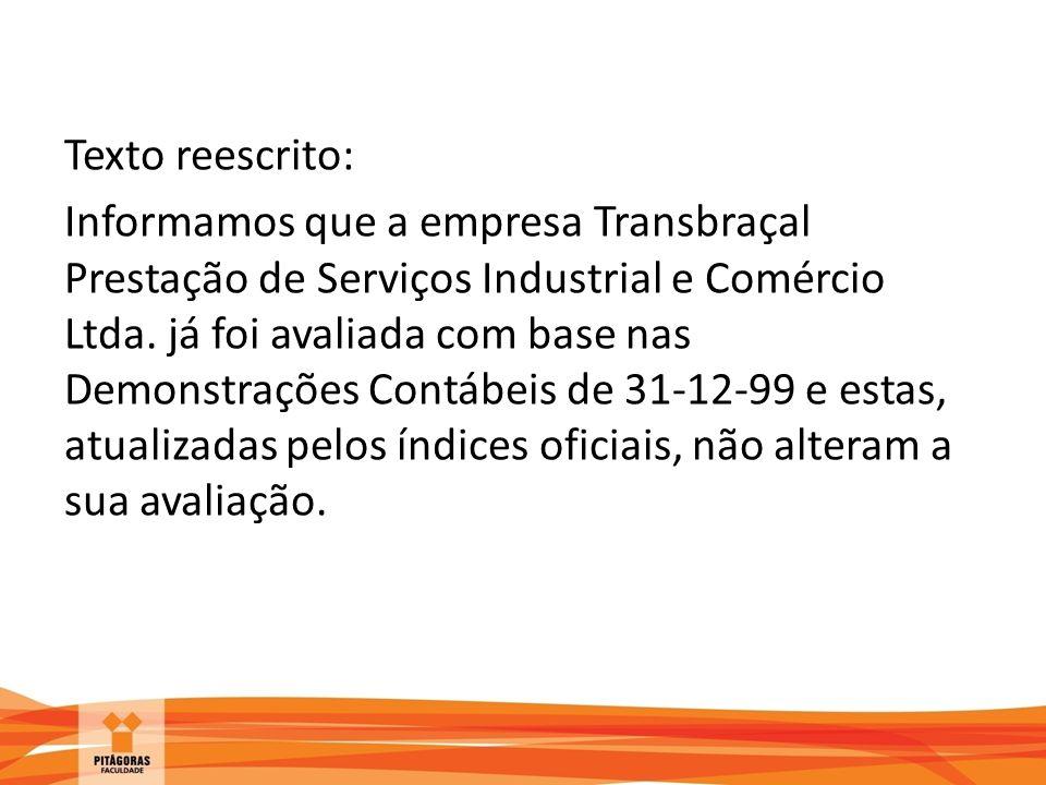 Texto reescrito: Informamos que a empresa Transbraçal Prestação de Serviços Industrial e Comércio Ltda.