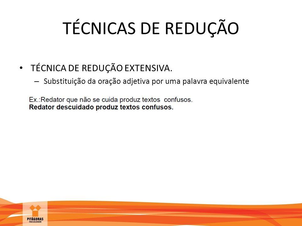 TÉCNICAS DE REDUÇÃO TÉCNICA DE REDUÇÃO EXTENSIVA.