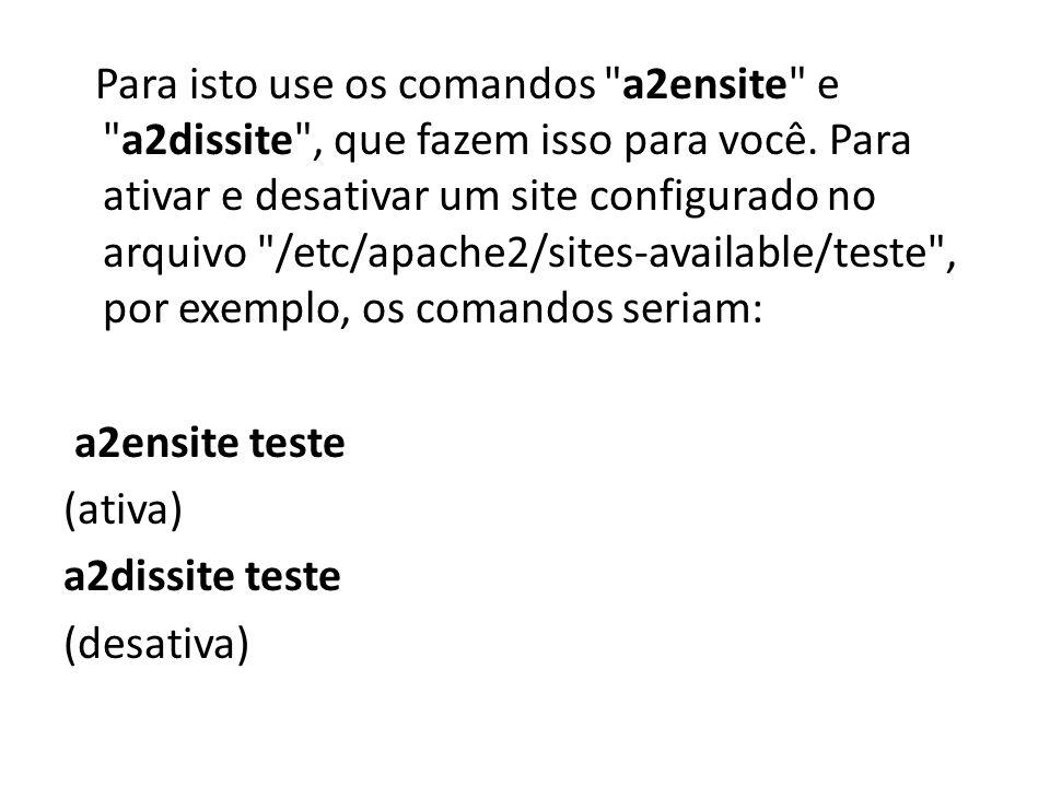 Para isto use os comandos a2ensite e a2dissite , que fazem isso para você.