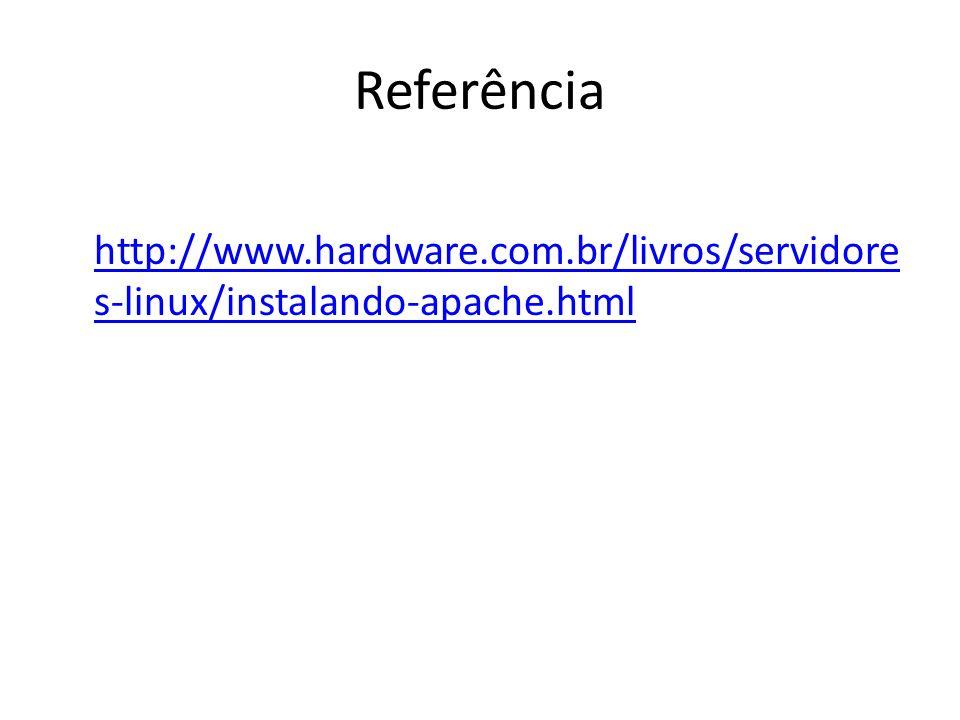 Referência http://www.hardware.com.br/livros/servidores-linux/instalando-apache.html