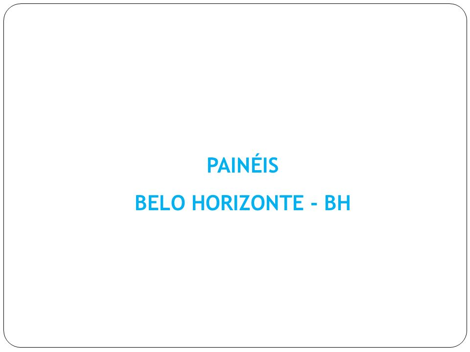 PAINÉIS BELO HORIZONTE - BH