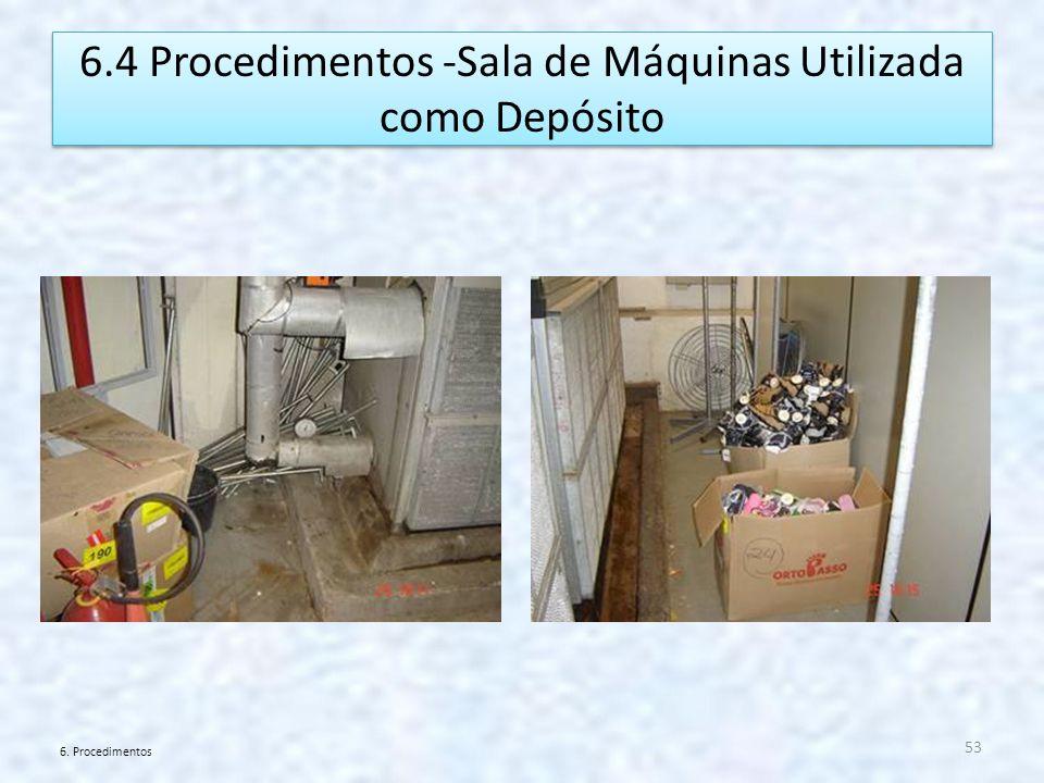 6.4 Procedimentos -Sala de Máquinas Utilizada como Depósito