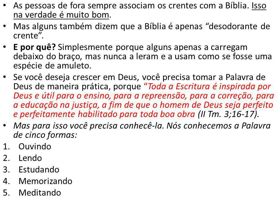 As pessoas de fora sempre associam os crentes com a Bíblia