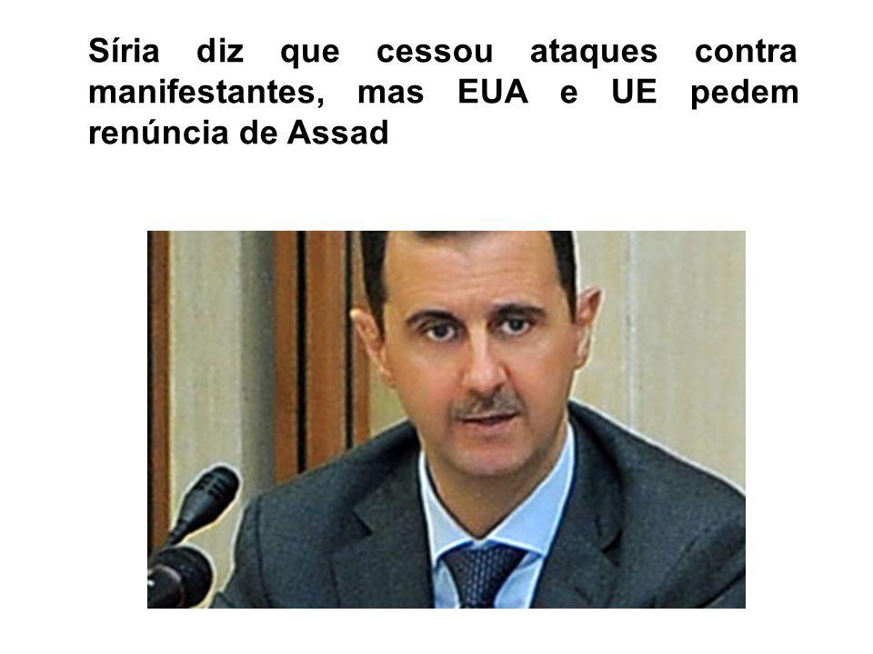 Síria diz que cessou ataques contra manifestantes, mas EUA e UE pedem renúncia de Assad