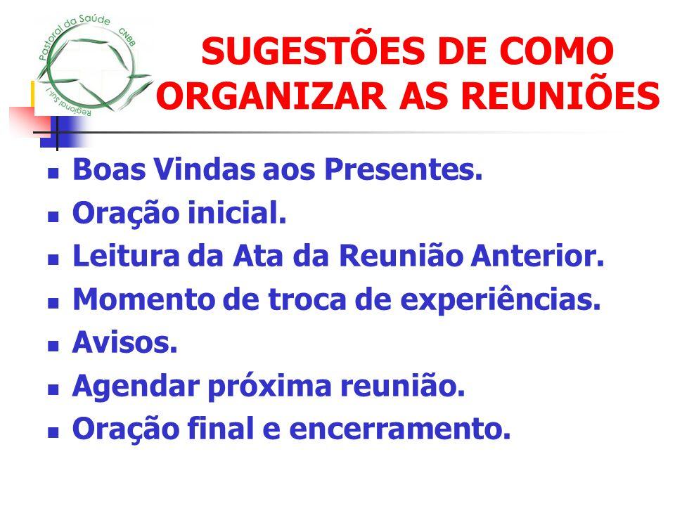 SUGESTÕES DE COMO ORGANIZAR AS REUNIÕES