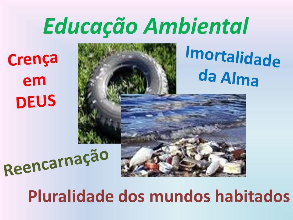 Educação Ambiental Reencarnação Pluralidade dos mundos habitados