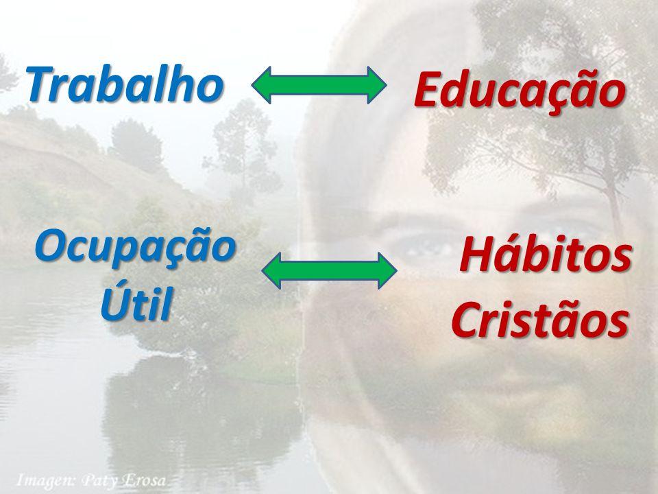 Trabalho Educação Ocupação Útil Hábitos Cristãos