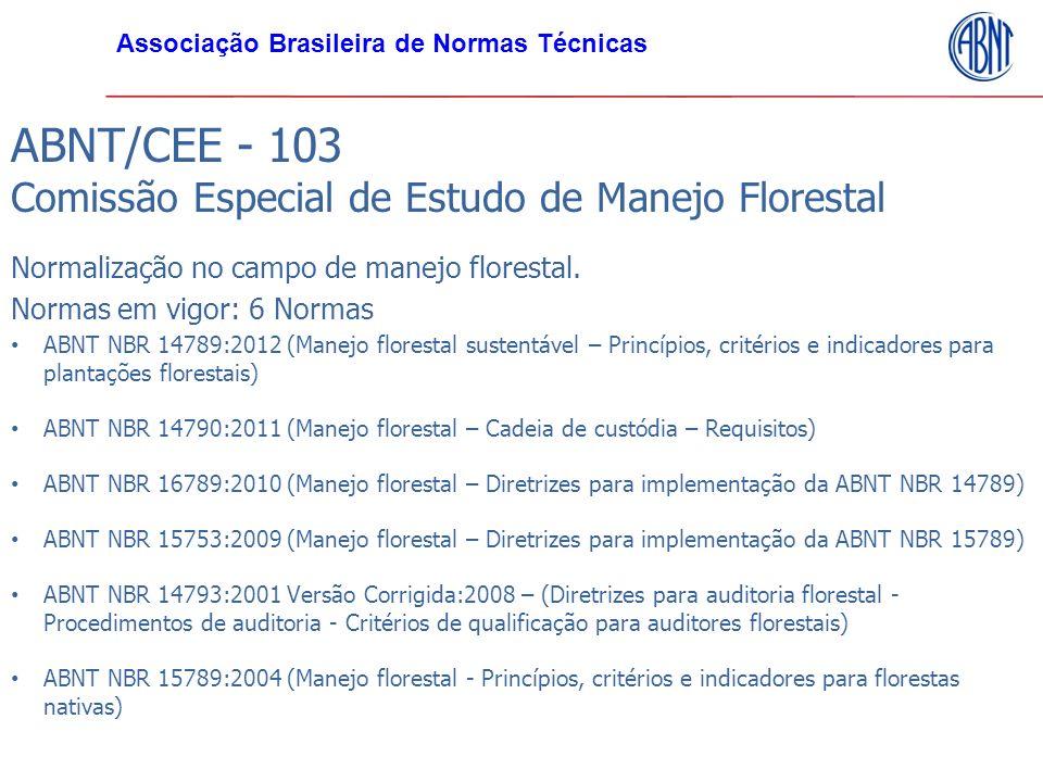 ABNT/CEE - 103 Comissão Especial de Estudo de Manejo Florestal