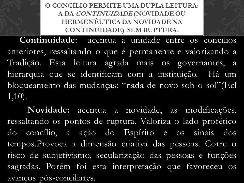 O concílio permite uma dupla leitura: a da continuidade (novidade ou hermenêutica da novidade na continuidade) SEM RUPTURA.
