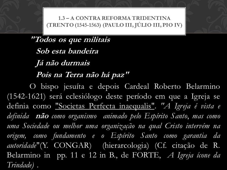 1.3 – a contra reforma tridentina (Trento (1545-1563) (Paulo III, Júlio III, Pio IV)