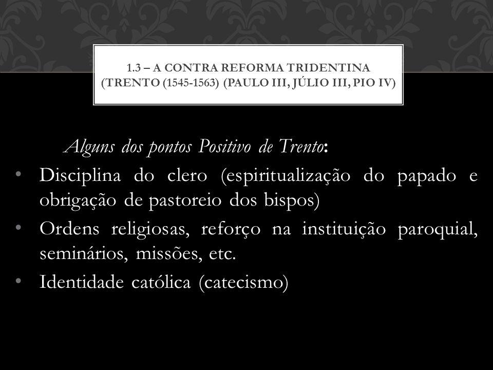 Alguns dos pontos Positivo de Trento: