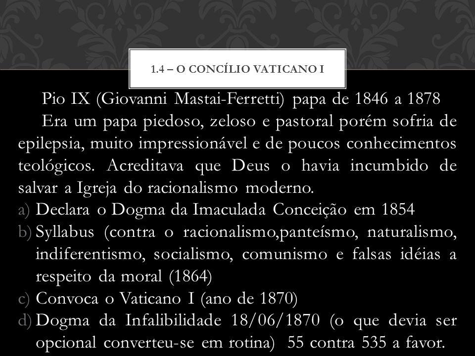 Pio IX (Giovanni Mastai-Ferretti) papa de 1846 a 1878
