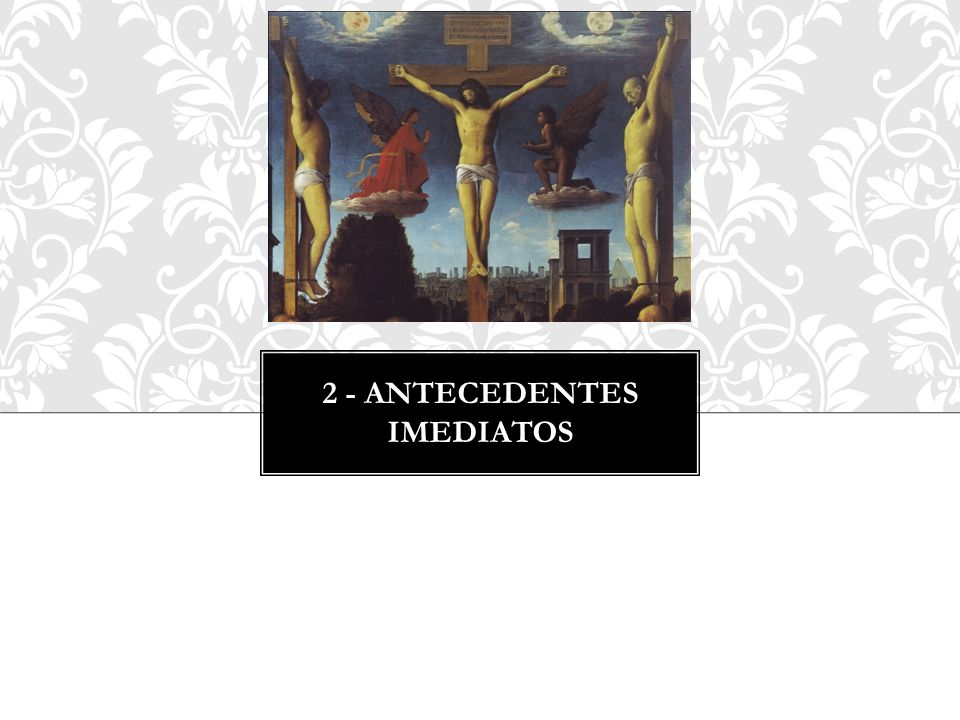 2 - Antecedentes imediatos