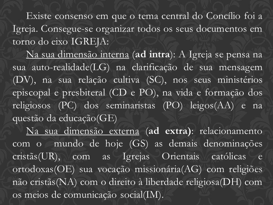 Existe consenso em que o tema central do Concílio foi a Igreja