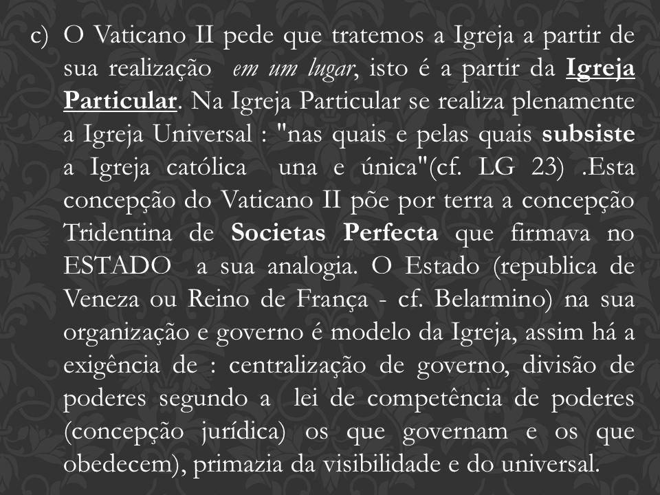 O Vaticano II pede que tratemos a Igreja a partir de sua realização em um lugar, isto é a partir da Igreja Particular.