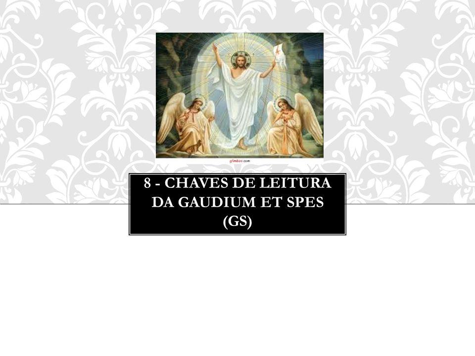 8 - Chaves de leitura da Gaudium et Spes (GS)