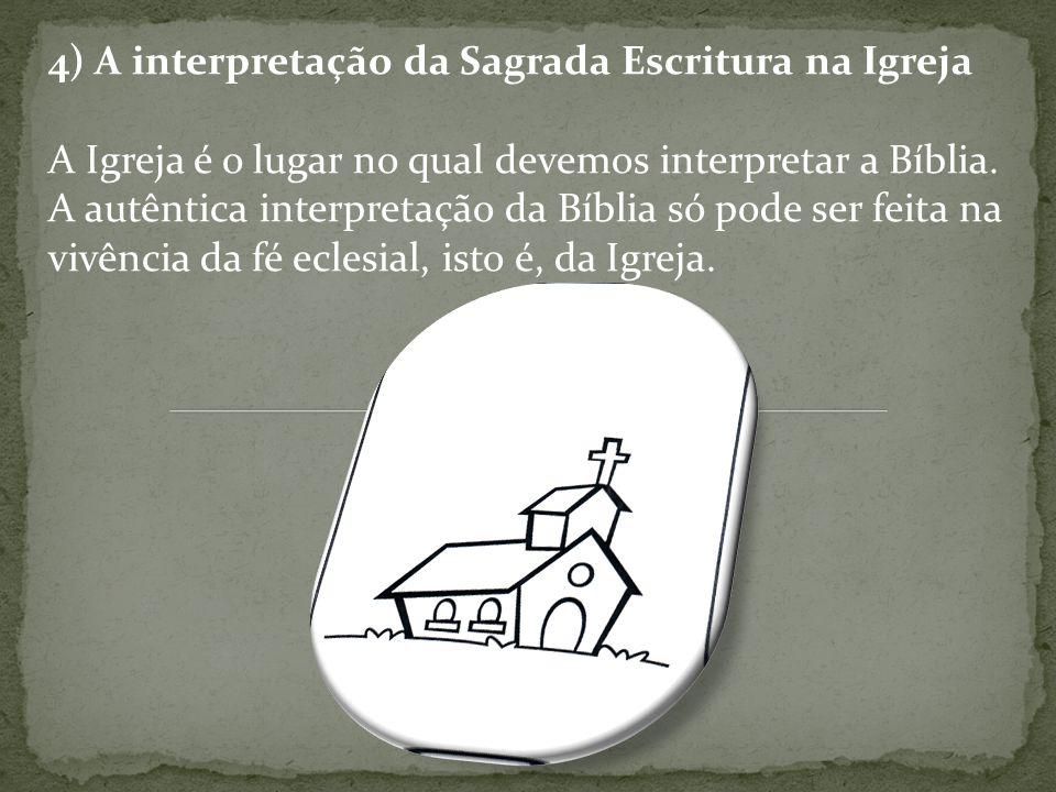 4) A interpretação da Sagrada Escritura na Igreja