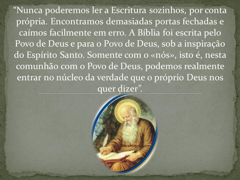 Nunca poderemos ler a Escritura sozinhos, por conta própria