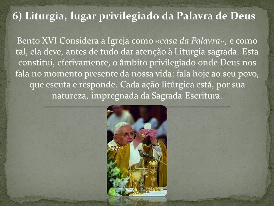 6) Liturgia, lugar privilegiado da Palavra de Deus