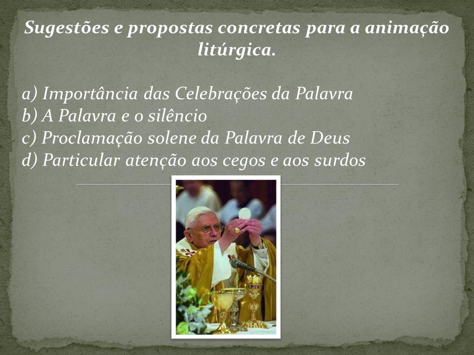 Sugestões e propostas concretas para a animação litúrgica.