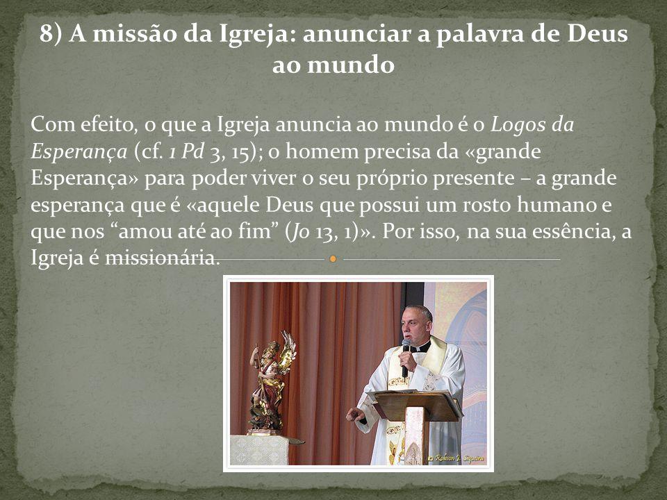 8) A missão da Igreja: anunciar a palavra de Deus ao mundo