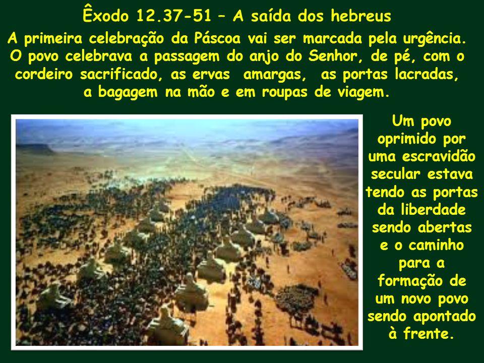Êxodo 12.37-51 – A saída dos hebreus