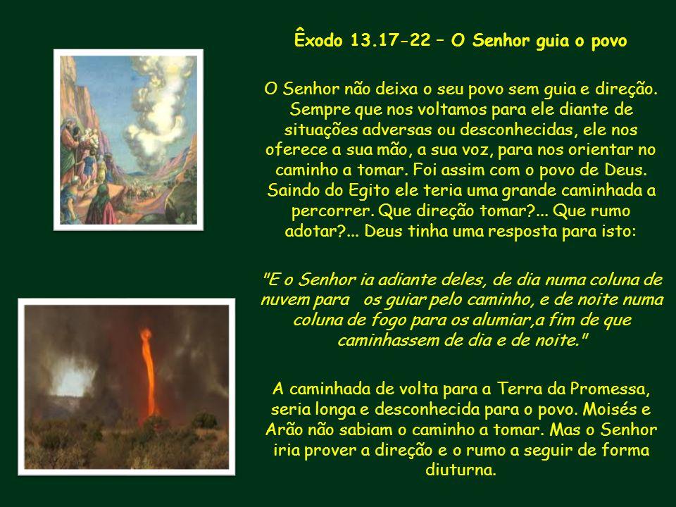 Êxodo 13.17-22 – O Senhor guia o povo