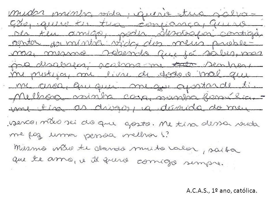 A.C.A.S., 1º ano, católica.