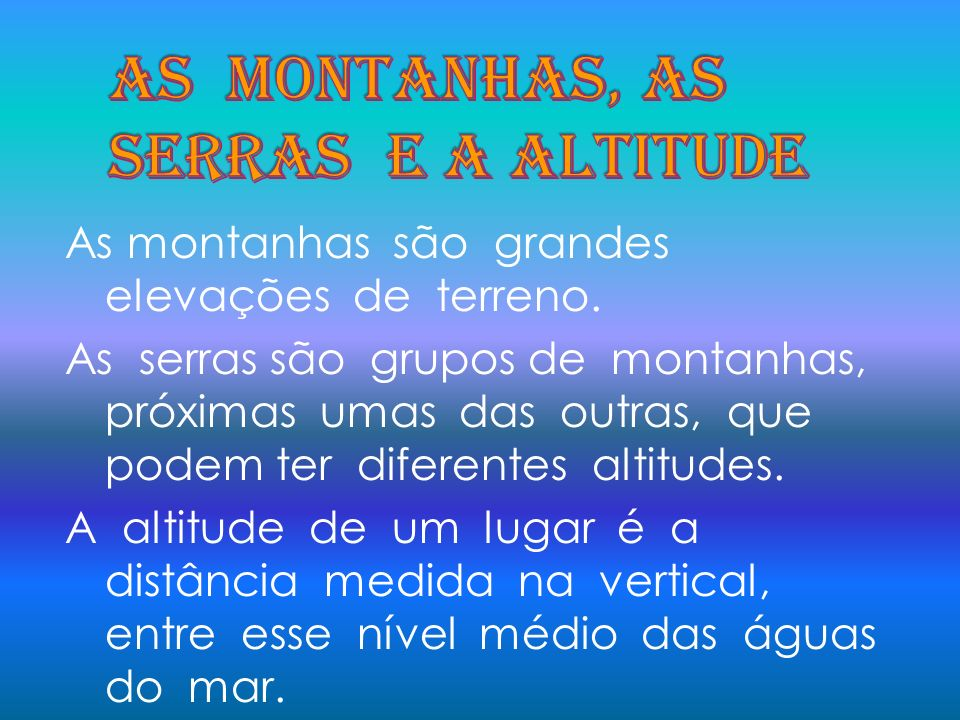As montanhas, as serras e a altitude