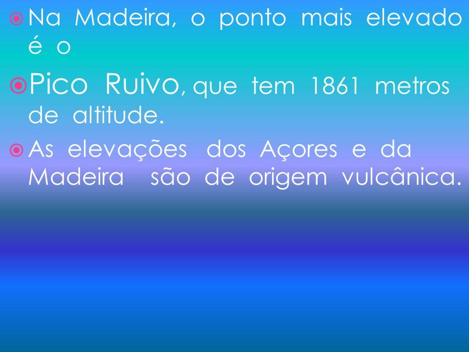 Pico Ruivo, que tem 1861 metros de altitude.