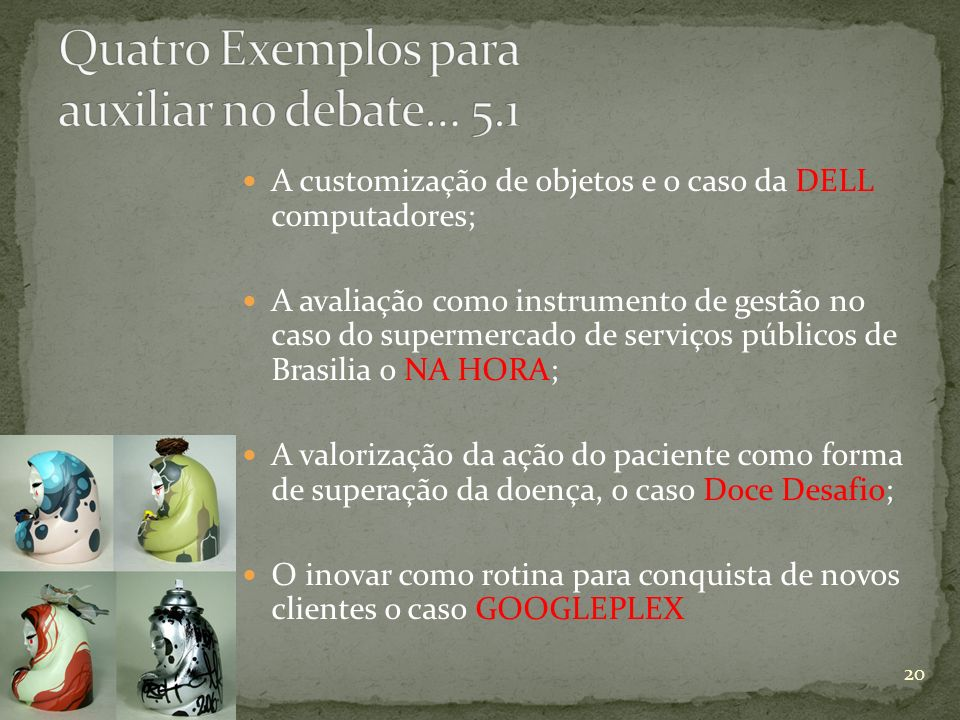 Quatro Exemplos para auxiliar no debate… 5.1