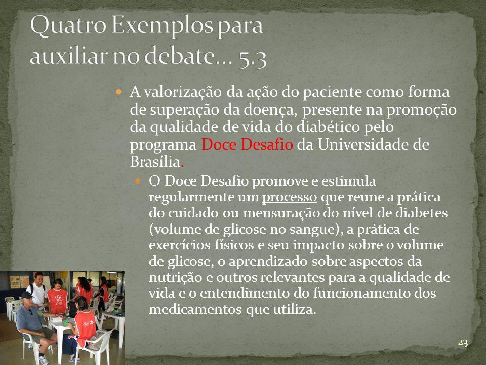 Quatro Exemplos para auxiliar no debate… 5.3