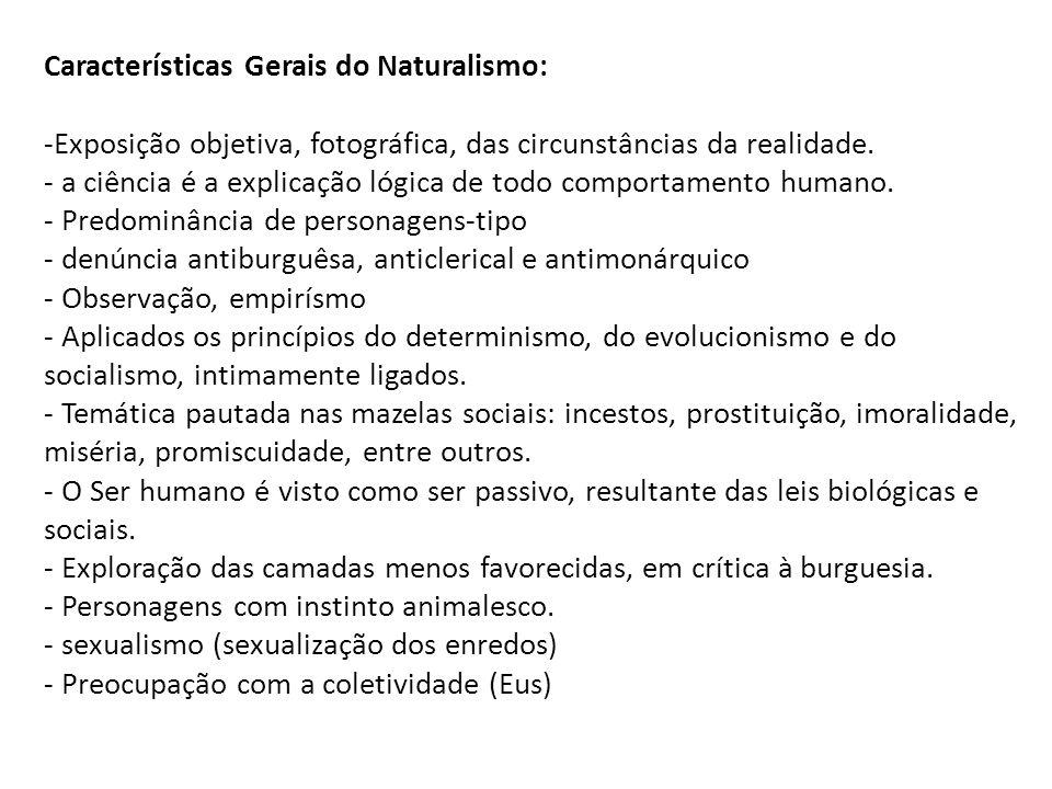 Características Gerais do Naturalismo:
