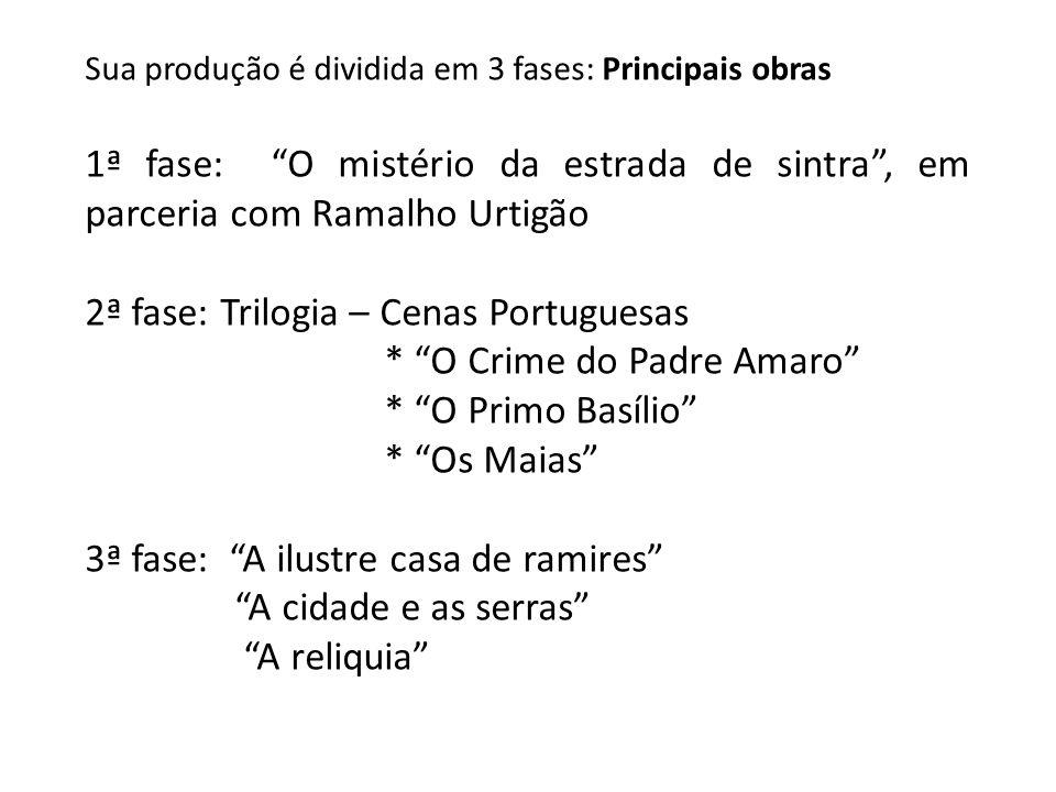 2ª fase: Trilogia – Cenas Portuguesas * O Crime do Padre Amaro