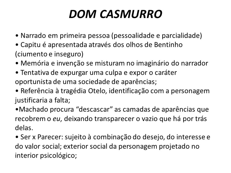 DOM CASMURRO Narrado em primeira pessoa (pessoalidade e parcialidade)