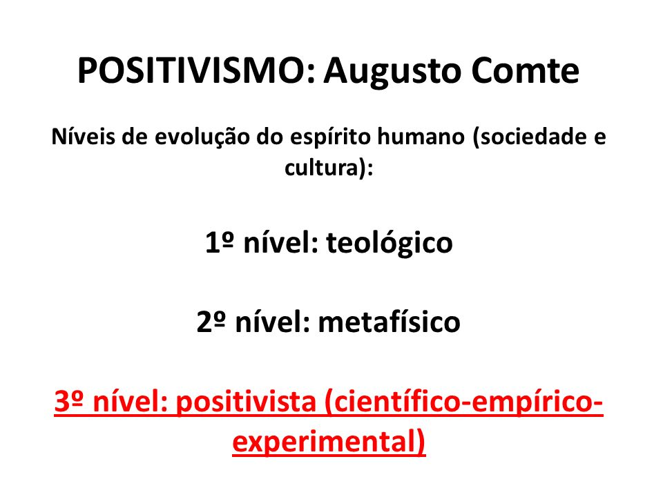 POSITIVISMO: Augusto Comte