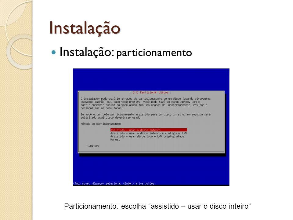 Instalação Instalação: particionamento