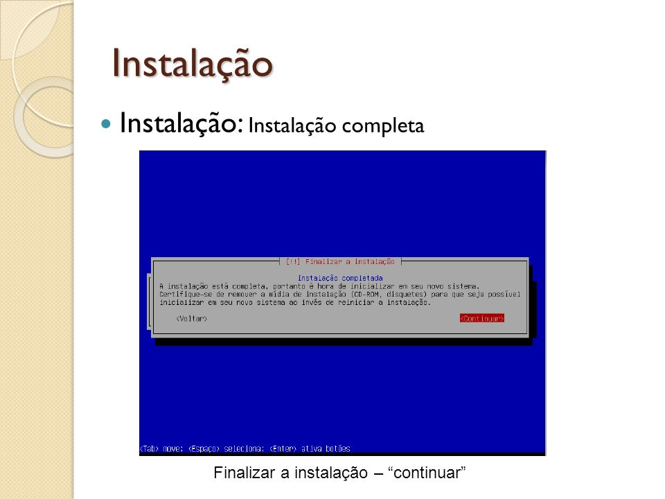 Instalação Instalação: Instalação completa