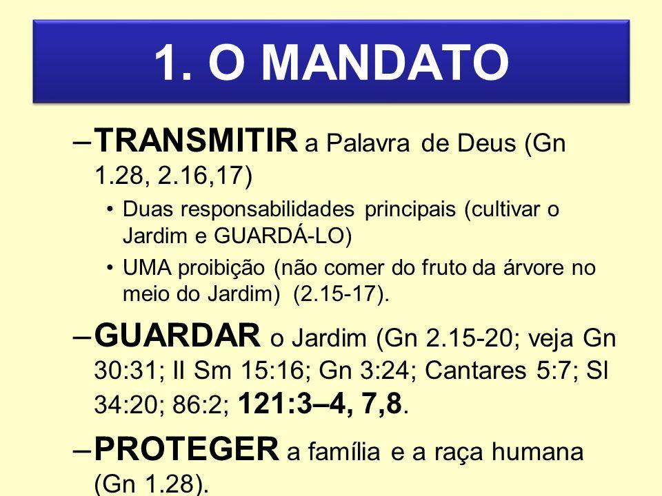 1. O MANDATO TRANSMITIR a Palavra de Deus (Gn 1.28, 2.16,17)