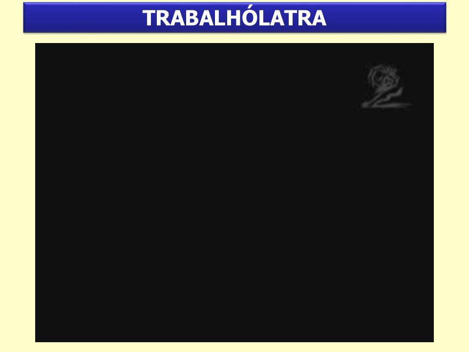 TRABALHÓLATRA