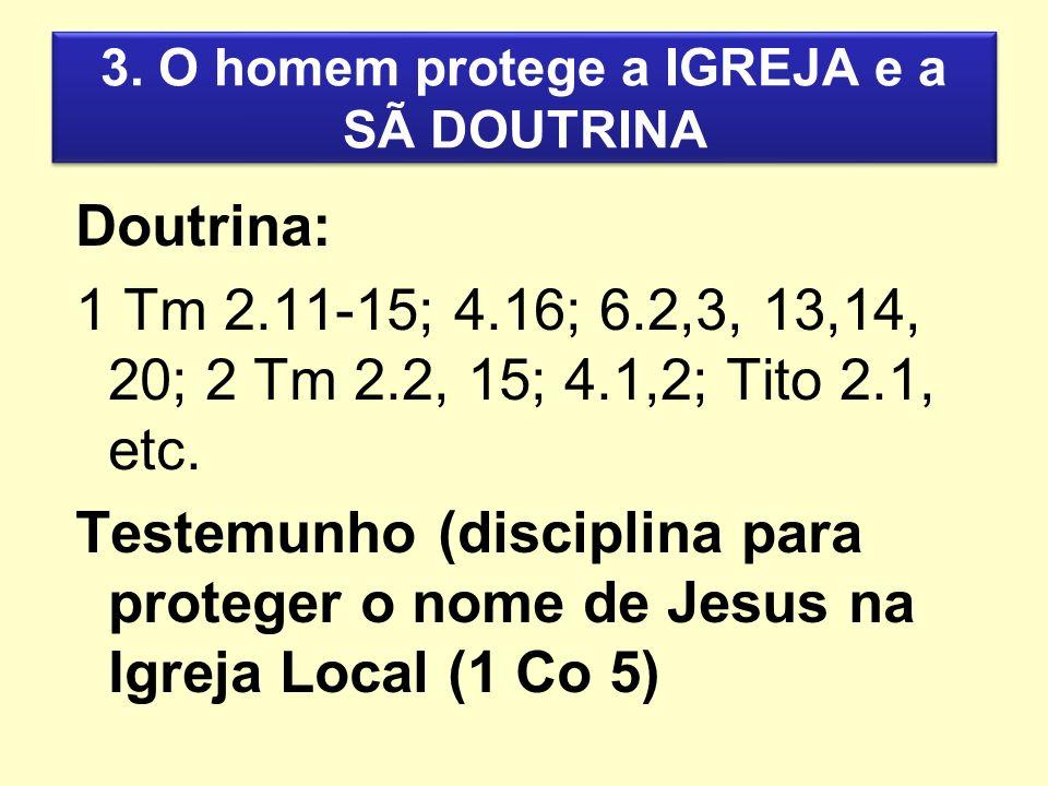 3. O homem protege a IGREJA e a SÃ DOUTRINA