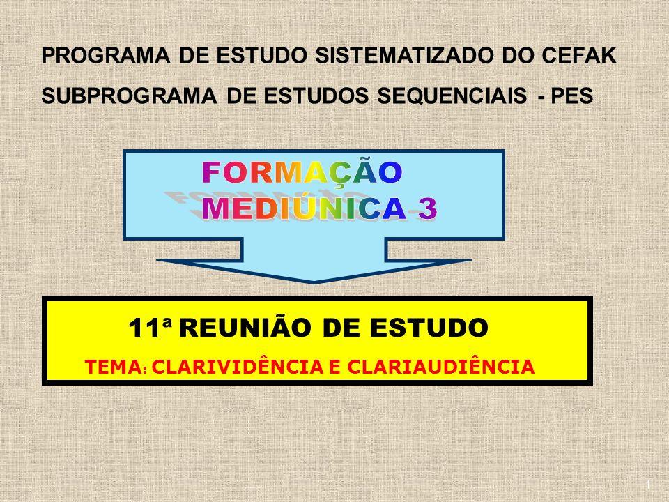 FORMAÇÃO MEDIÚNICA 3 11ª REUNIÃO DE ESTUDO