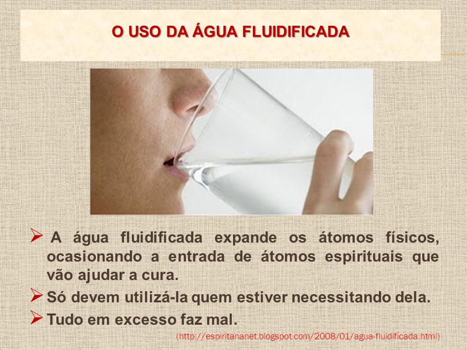 O USO DA ÁGUA FLUIDIFICADA