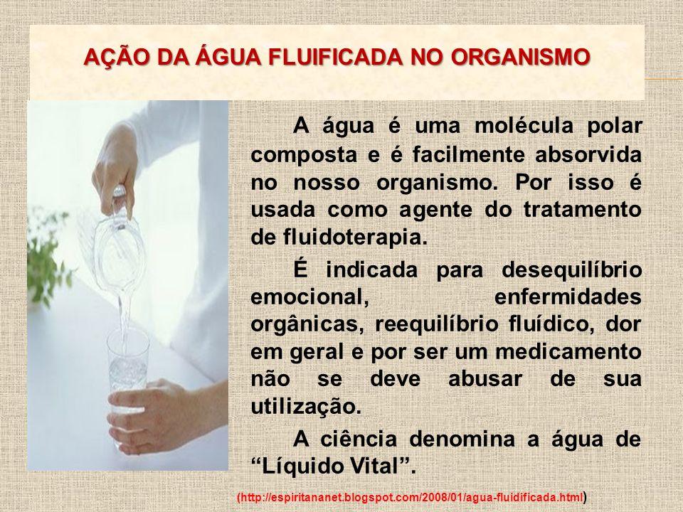 AÇÃO DA ÁGUA FLUIFICADA NO ORGANISMO